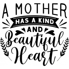 A Mother Has A Kind And Beautiful Heart