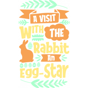 A Visit With The Rabbit An Egg Star