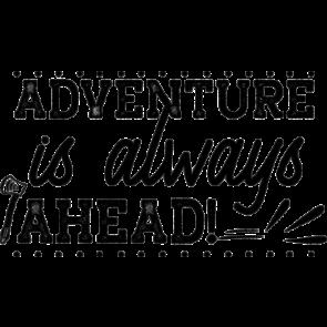 Adventure Is Always Ahead