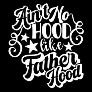 Aint No Hood Like Fatherhood2