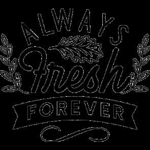 Always Fresh Forever