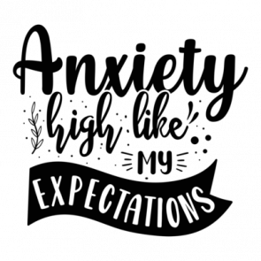 Anxiety High Like My Expectations 01