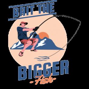 Bait The Bigger Fish
