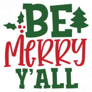 Be Merry Yall 01