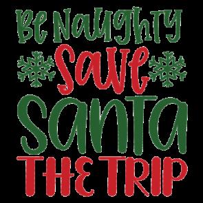 Be Naughty Save Santa The Trip 01
