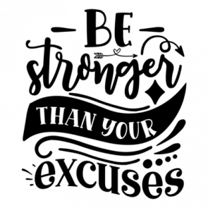 Be Stronger Than Your Excuses 01