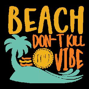 Beach Don T Kill My Vibe 01