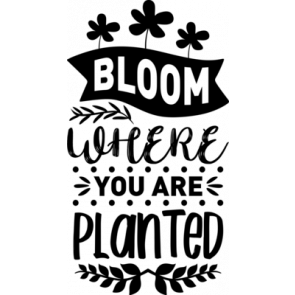 Bloom Where You Are Planted 130