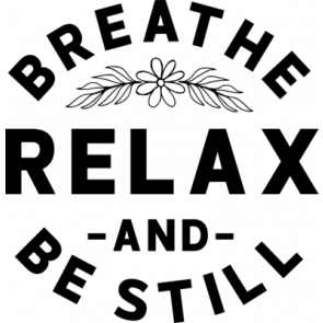 Breath Relax And Be Still