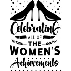 Celebrating All Of The Womens Achievements