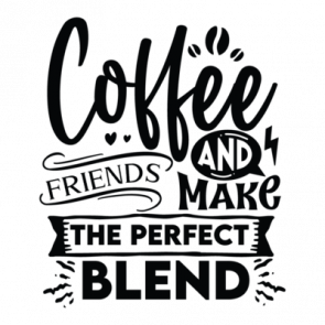 Coffee And Friends Make The Perfect Blend 01