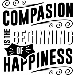 Compasion Is The Beginning Of Happiness