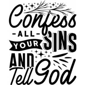 Confess All Your Sins And Tell God