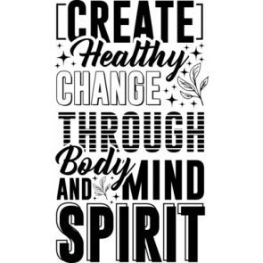 Create Healthy Change Through Body And Mind Spirit