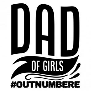 Dad Of Girls Outnumbered 01