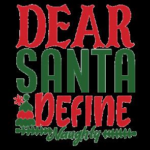 Dear Santa Define Naughty 01