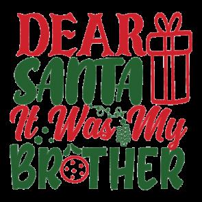 Dear Santa It Was My Brother 01