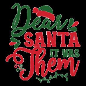 Dear Santa It Was Them 01