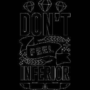 Dont Feel Inferior