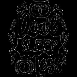 Dont Sleep Less