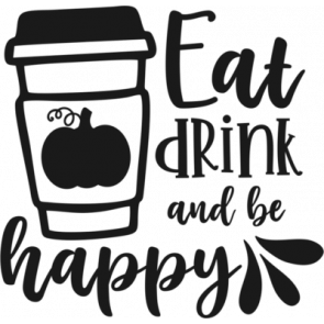 Eat Drink And Be Happy