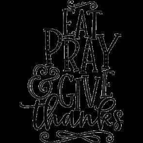 Eat Pray Give Thanks
