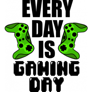 Every Day Is Gaming Day Gaming Tshirt