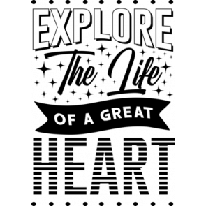 Explore The Life Of A Great Heart