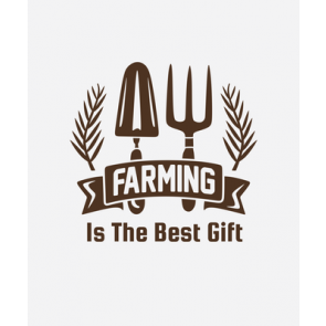 Farming Is The Best Gift