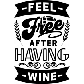 Feel Free After Having Wine