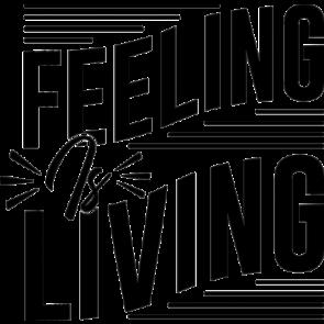 Feeling Is Living