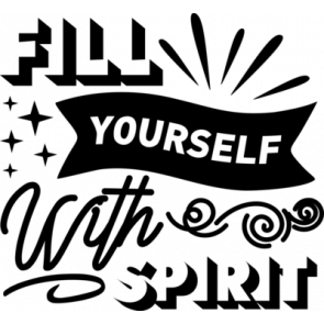 Fill Yourself With Spirit