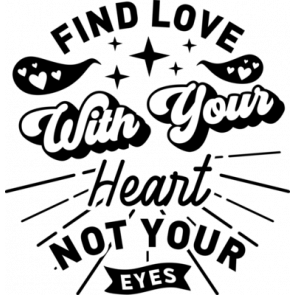 Find Love With Your Heart Not Your Eyes