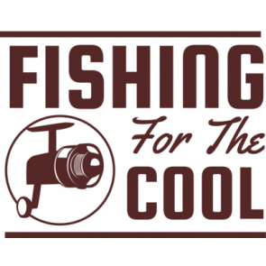 Fishing Is For The Cool