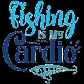 Fishing Is My Cardio 01