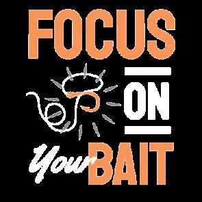 Focus On Your Bait