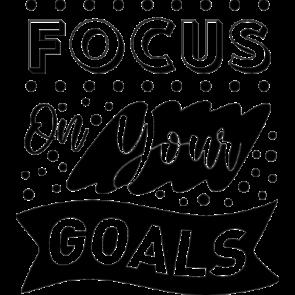 Focus On Your Goals
