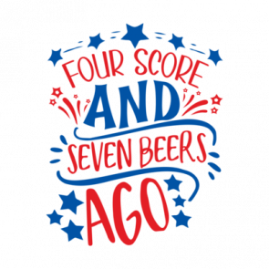 Four Score And Seven Beers Ago 01