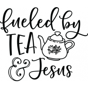 Fueled By Tea And Jesus