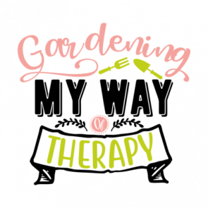 Gardening My Way Of Therapy 01