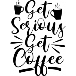 Get Serious Get Coffee