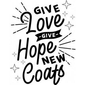 Give Love Give Hope New Coats