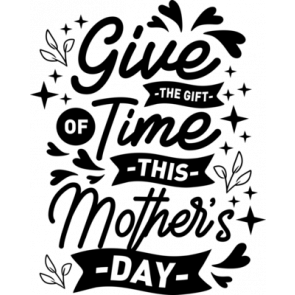 Give The Gift Of Time This Mothers Day