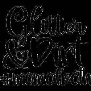 Glitter  Dirt   Momofboth