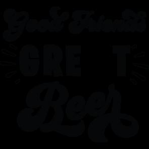 Good Friends Great Beer