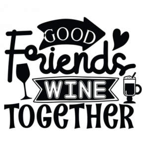 Good Friends Wine Together 01