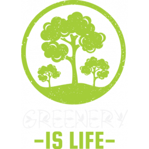 Greenery Is Life