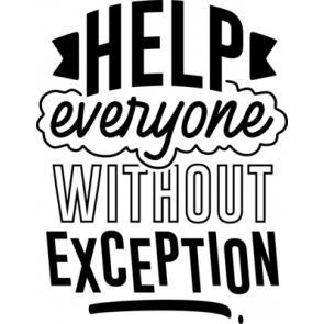 Help Everyoone Without Exception