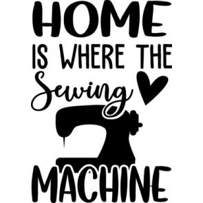 Home Is Where The Sewing Machine