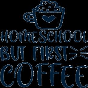 Homeschool But First Coffee